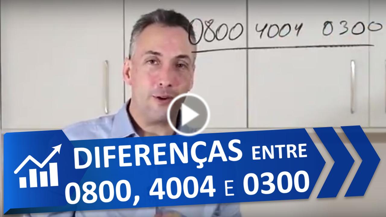 clique para assistir vídeo: Diferenças entre 0800, 4004 e 0300