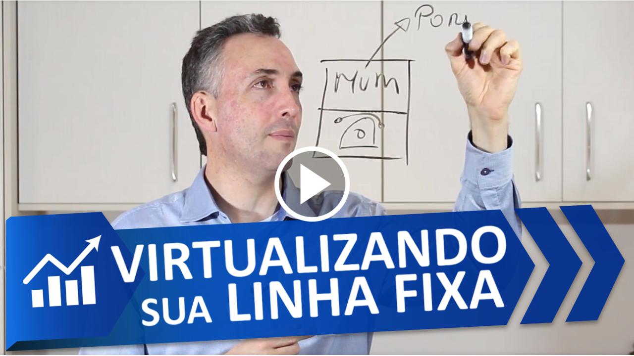 Vídeo como virtualizar sua linha fixa e garantir o Siga-me