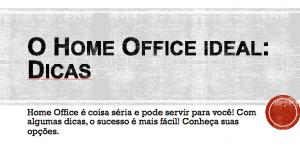 Aqui está tudo que você precisa saber para ter o home office ideal.