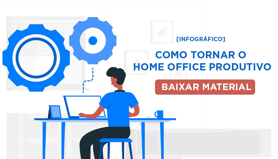 como tornar o home office mais produtivo