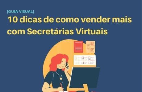 10 dicas de como vender com um Secretária Virtual